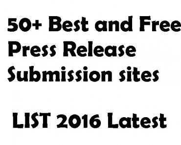 50+ Best and Free Press Release Submission sites list 2016